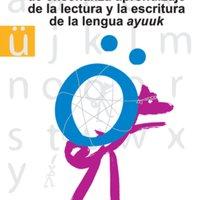 Aportes al proceso de enseñanza aprendizaje de la lectura y la escritura de la lengua ayuuk